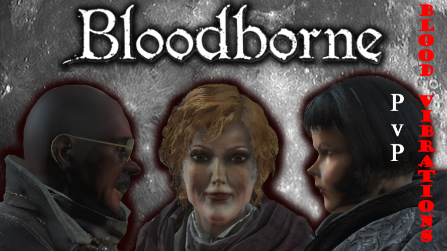 Vignette Youtube du clip PvP de BLoodborne Bloody Vibrations