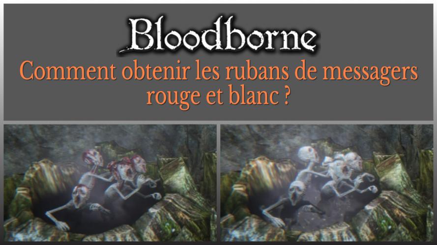 Affiche de mon article de blog et aussi vignette YouTube de mon tuto vidéo, sur comment obtenir les rubans rouge et blanc de messagers, dans Bloodborne. #bloodborne #quêtepetitefille #petitefille #rubanrouge #rubanblanc