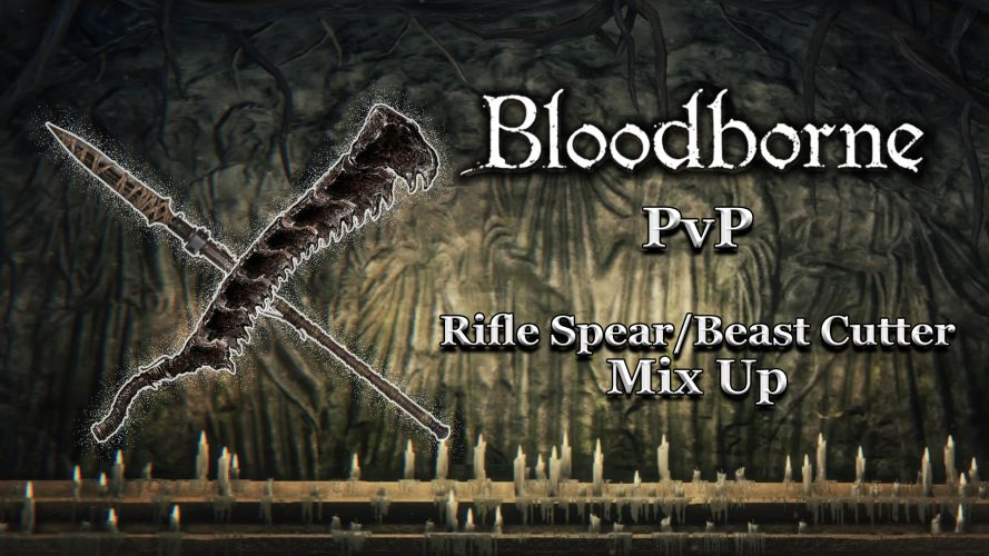 Bloodborne PvP Montage : Rifle Spear/Beast Cutter Mixup #Bloodborne #FromSoftware #BloodbornePvP #BloodborneRifleSpear #BloodborneBeastCutter #GuiDaFunkyMan #YouTube #