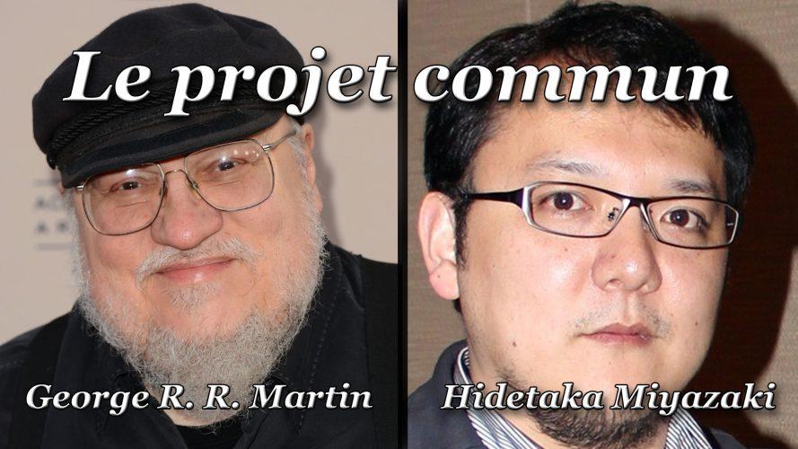 George R. R. Martin et Hidetaka Miyazaki sur un nouveau projet de jeu vidéo ?George R. R. Martin et Hidetaka Miyazaki sur un nouveau projet de jeu vidéo ?