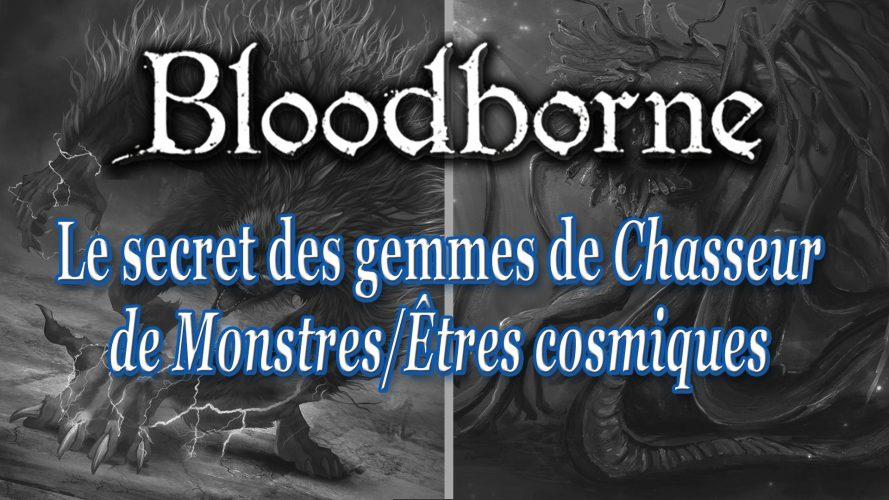 Bloodborne : Le secret des gemmes de chasseur de monstres/êtres cosmiques #GuiDaFunkyMan #Bloodborne #FromSoftware #BloodborneGemmes #GemmesDeChasseurDeMonstres #GemmesDeChasseurEtresCosmiques