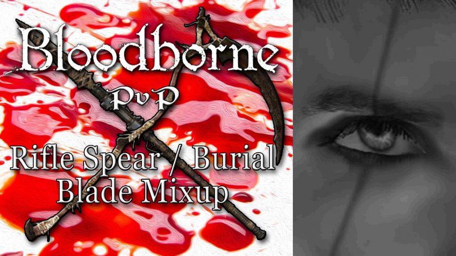 Vignette de mon nouveau clip PvP sur Bloodborne : Rifle Spear / Burial Blade Mixup #GuiDaFunkyMan #Bloodborne #BloodbornePvP #RifleSpear #RifleSpearPvP #BurialBlade #BurialBladePvP #BloodborneBurialBlade