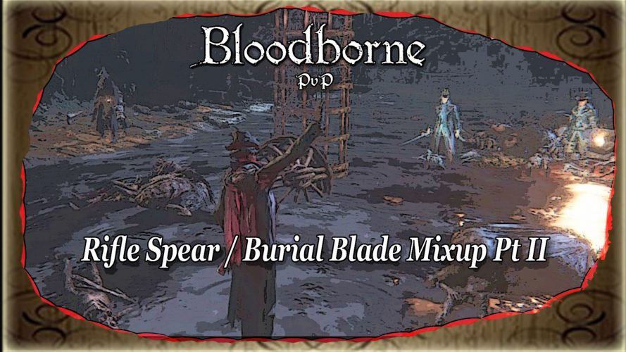 Vignette de ma vidéo Bloodborne PvP [Rifle Spear / Burial Blade Mixup Pt2] #GuiDaFunkyMan #Bloodborne #BloodbornePvP #FromSoftware #RifleSpear #BurialBlade