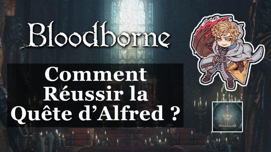 Comment réussir la quête d'Alfred dans Bloodborne ?